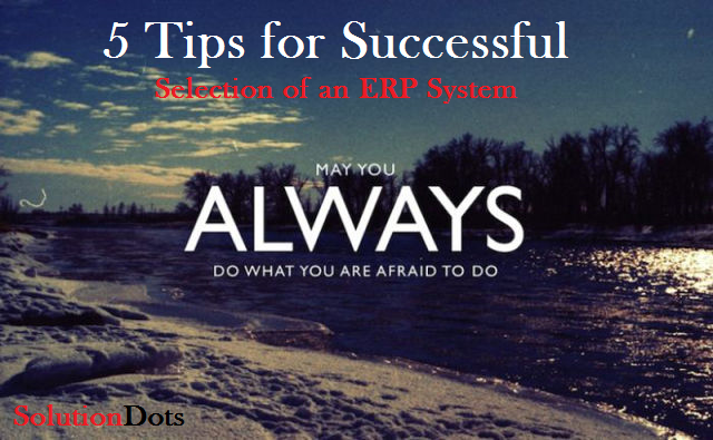 5 Points for a Successful Selection of an ERP System
