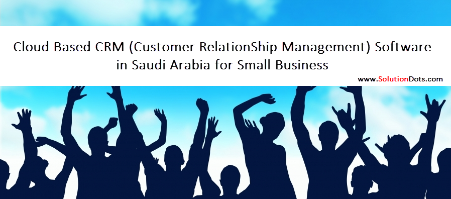 Cloud Based CRM Software in Saudi Arabia for Small Business image