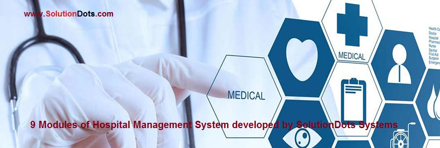 9 Modules of Hospital Management System developed by SolutionDots Systems