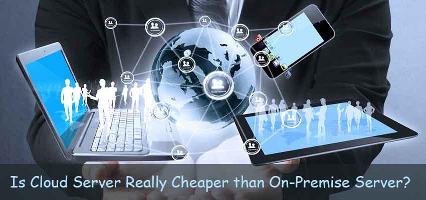 Cloud Server Cheaper than On-Premise Server