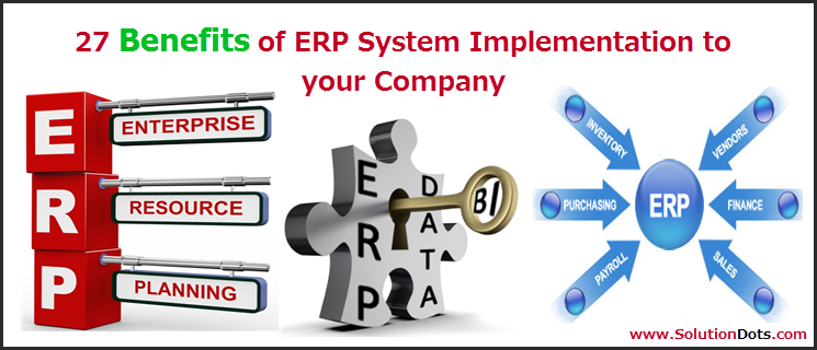 27 Benefits Of Erp System Implementation To Your Company