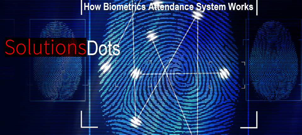 biometric attendance system works