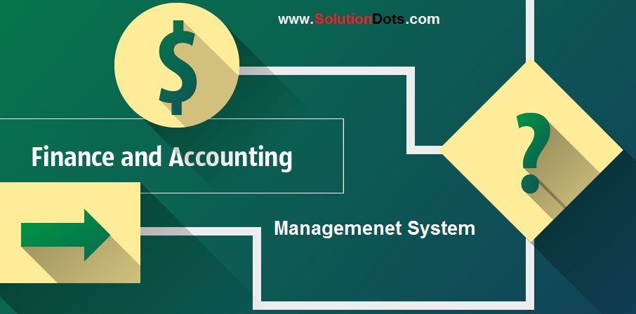 7 Key Features of a Good Accounting & Finance Management System