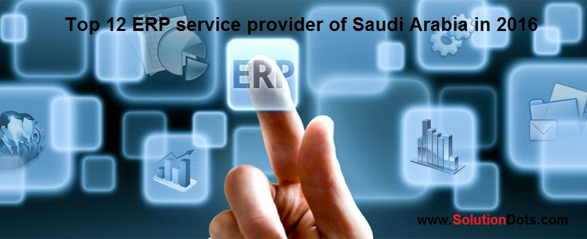 Top 12 ERP service provider of Saudi Arabia in 2016