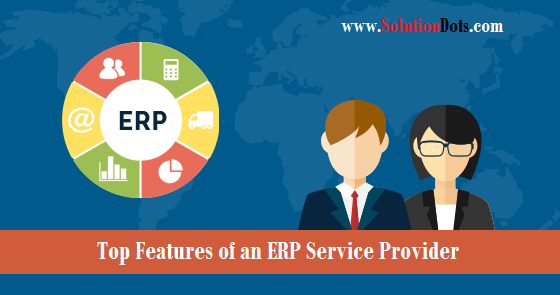 Top Features of an ERP Service Provider