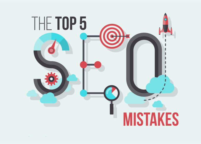 Top 5 SEO mistakes should be avoided