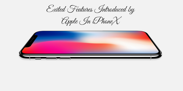 Exited Features Introduced by Apple In iPhoneX