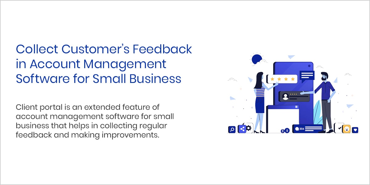 Collect Customer's Feedback in Account Management Software for Small Business