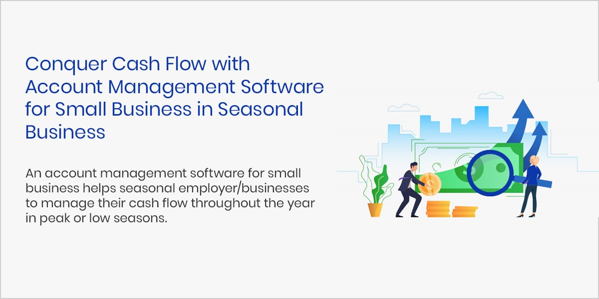 Conquer Cash Flow with Account Management Software for Small Business in Seasonal Business