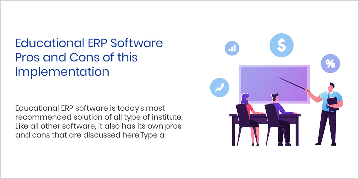 Educational ERP Softwar Pros and Cons of this Implementations