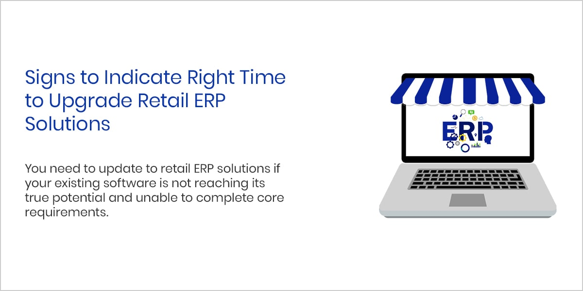 Signs to Indicate Right Time to Upgrade Retail ERP Solutions