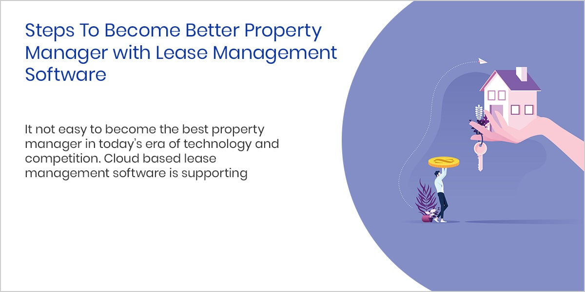 Steps To Become Better Property Manager with Lease Management Software