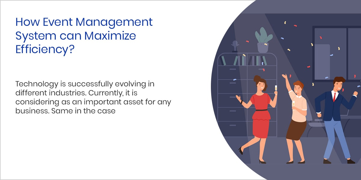 How Event Management System can Maximize Efficiency