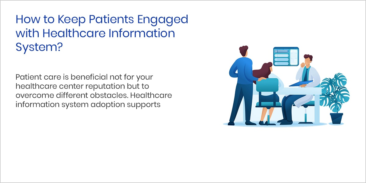 How to Keep Patients Engaged with Healthcare Information Systempsd-min