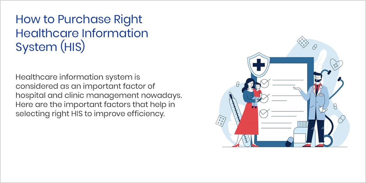 How to Purchase Right Healthcare Information System (HIS)?