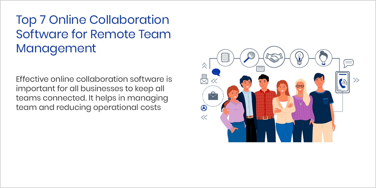 Top 7 Online Collaboration Software for Remote Team Management