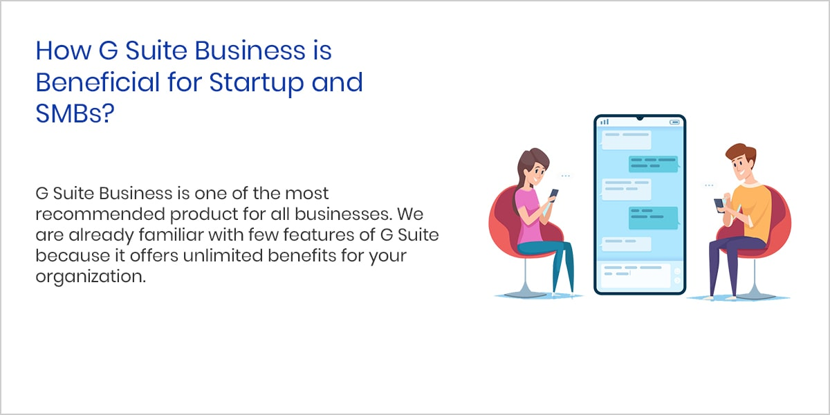 How G Suite Business is Beneficial for Startup and SMBs
