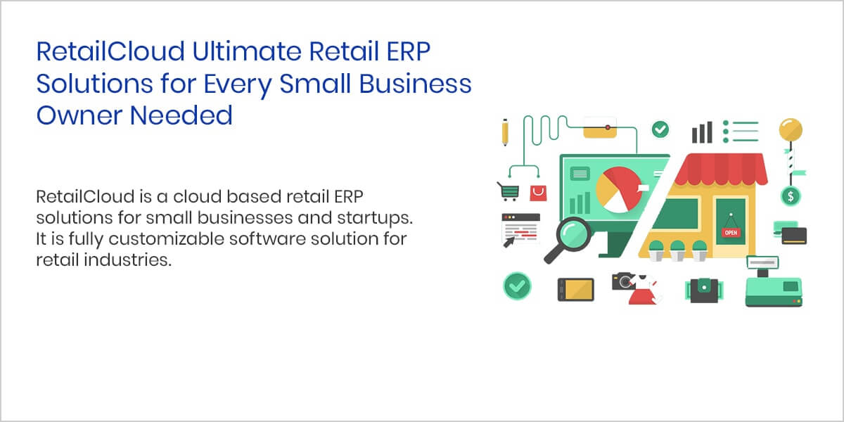 RetailCloud: Ultimate Retail ERP Solutions for Every Small Business Owner Needed