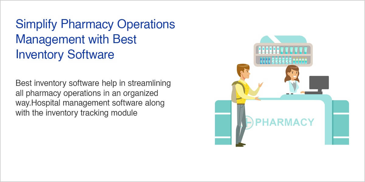 Simplify Pharmacy Operations Management with Best Inventory Software