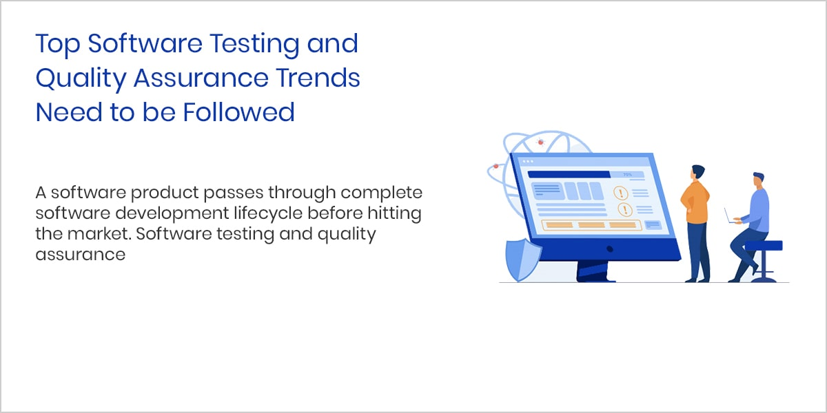 Top Software Testing and Quality Assurance Trends Need to be Followed