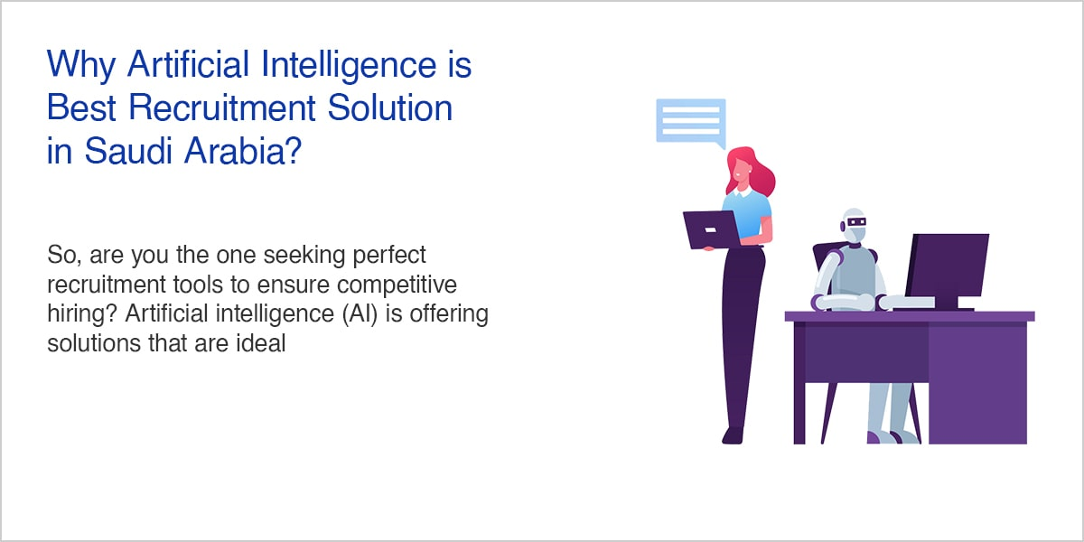 Why Artificial Intelligence is Best Recruitment Solution in Saudi Arabia