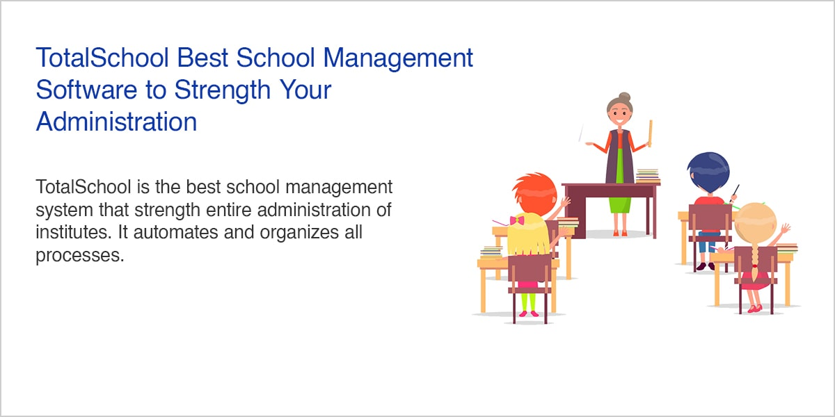 TotalSchool Best School Management Software to Strength Your Administration