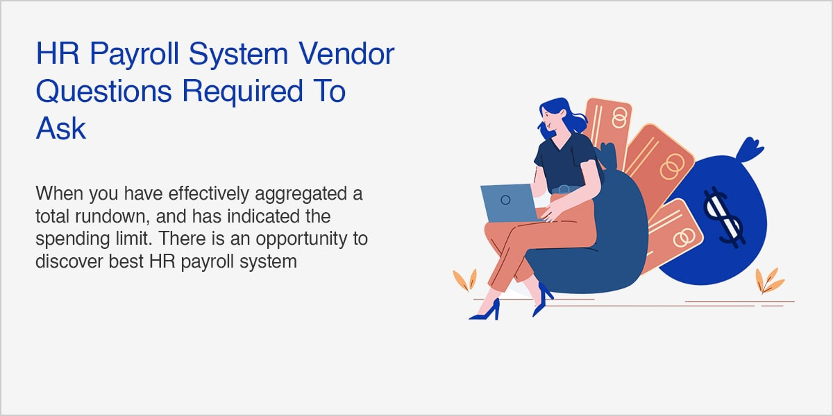 HR Payroll System Vendor – Questions Required To Ask