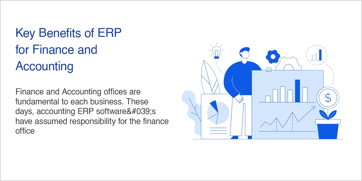 Key Benefits of ERP for Finance and Accounting
