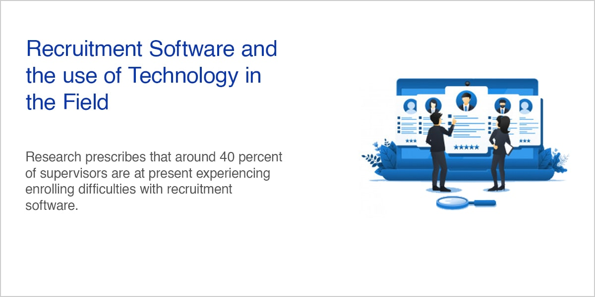 Recruitment Software and the use of Technology in the Field