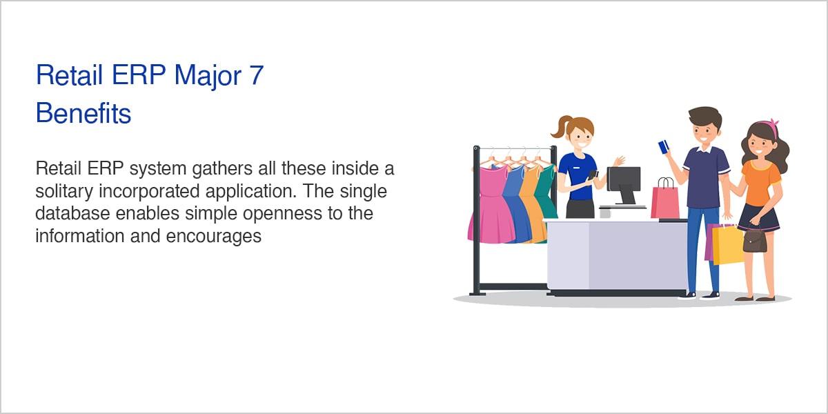 Retail ERP Major 7 Benefits