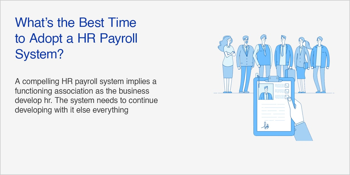 What's the Best Time to Adopt a HR Payroll System