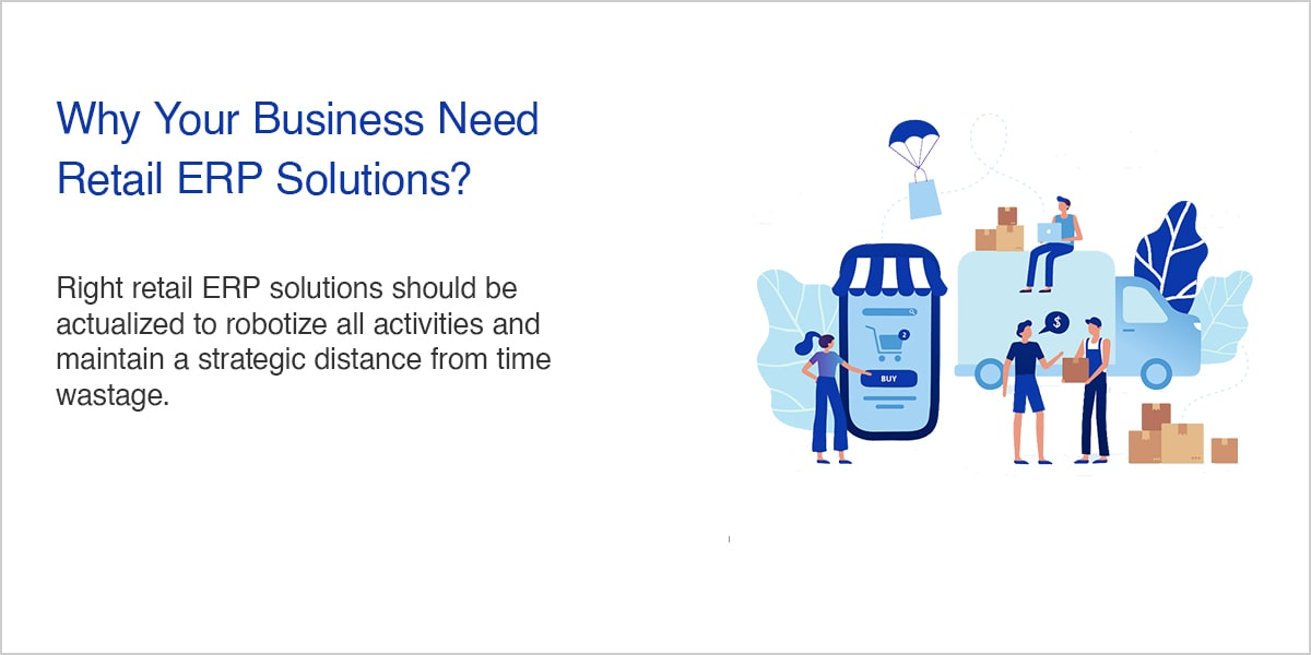 Why Your Business Need Retail ERP Solutions