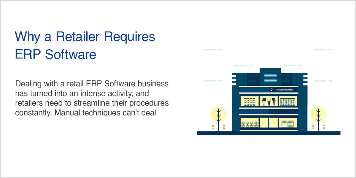 Why a Retailer Requires ERP Software Why a Retailer Requires ERP Software httpssolutiondots.com