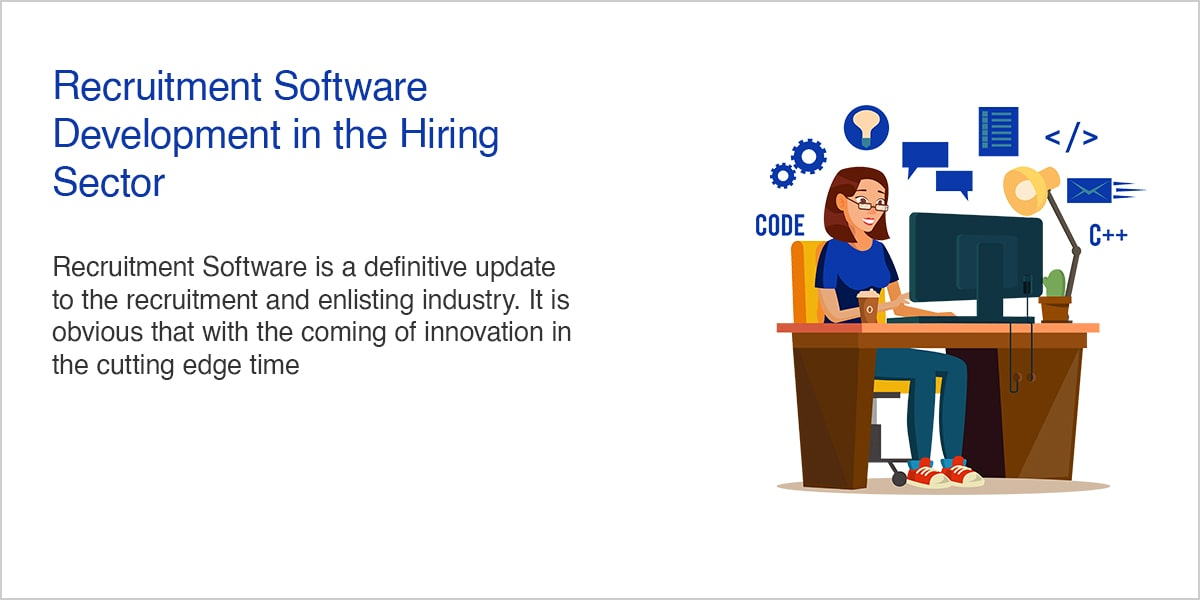 Recruitment Software – Development in the Hiring Sector
