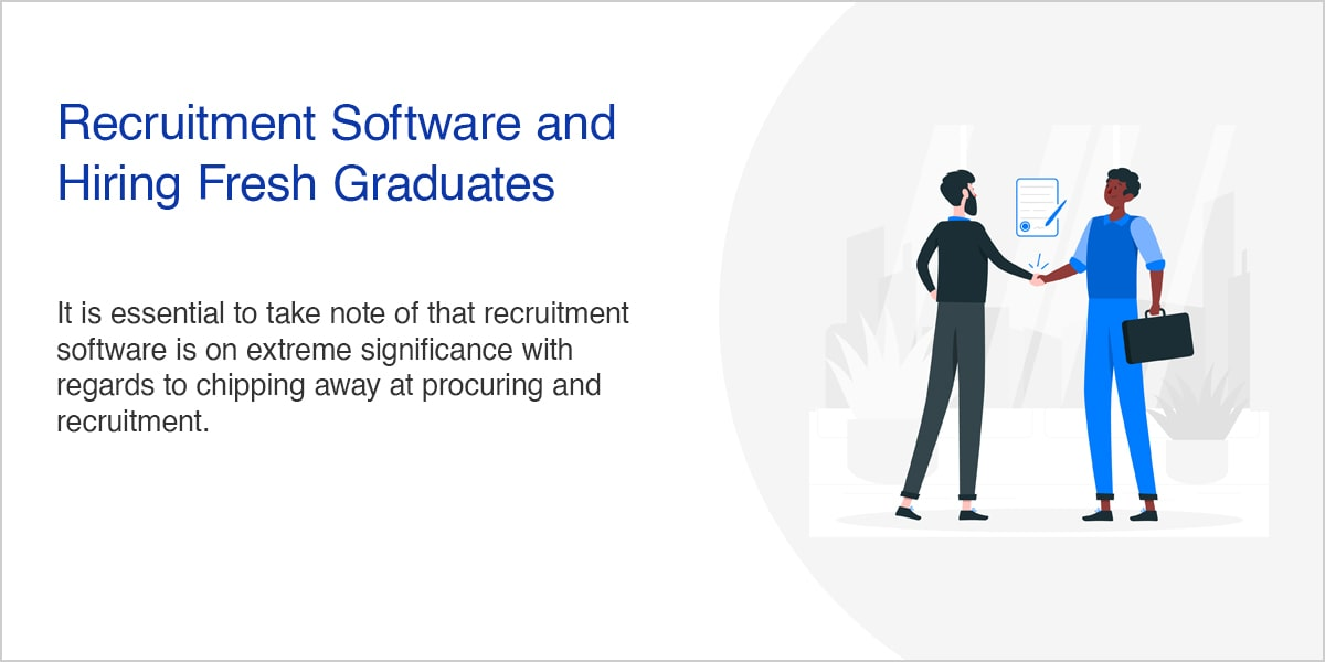 Recruitment Software and Hiring Fresh Graduates
