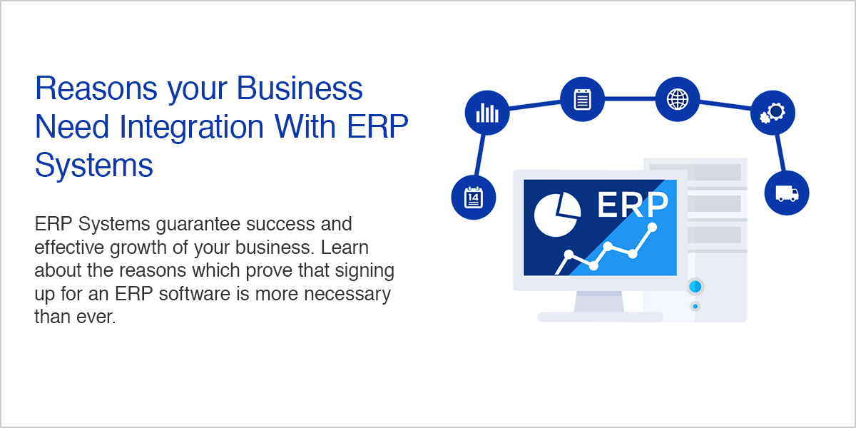 Reasons your Business Need Integration With ERP Systems
