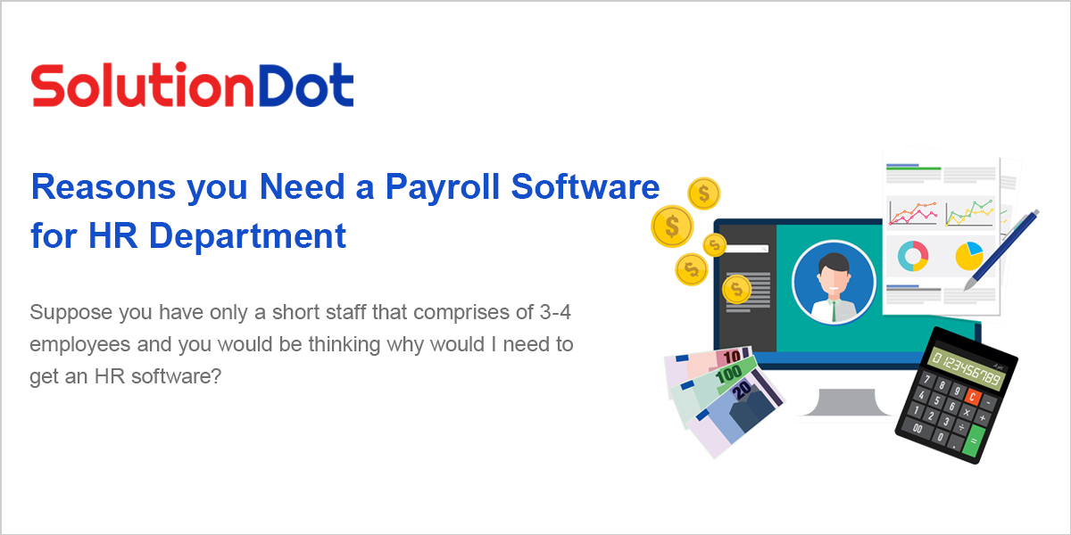 Reasons you Need a Payroll Software for HR Department
