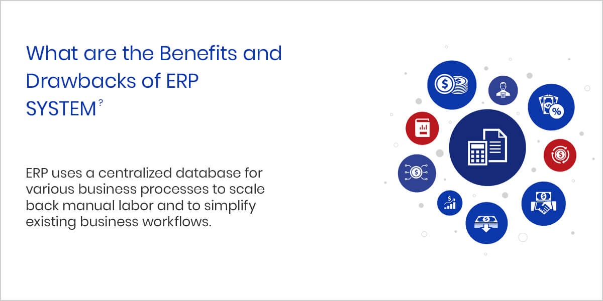 What are the Benefits and Drawbacks of ERP SYSTEM