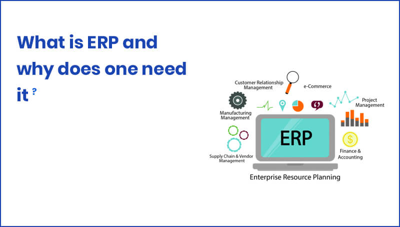 What is ERP and why does one need it?